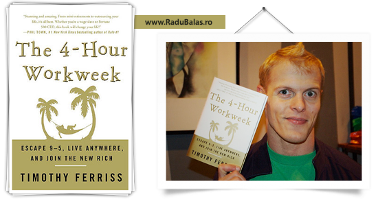 Cartea The 4-Hour Work Week – Tim Ferris.