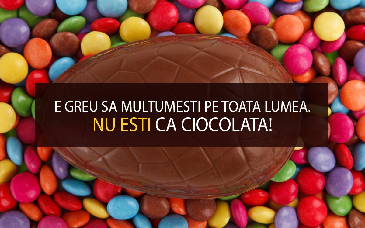 Nu esti ca ciocolata!