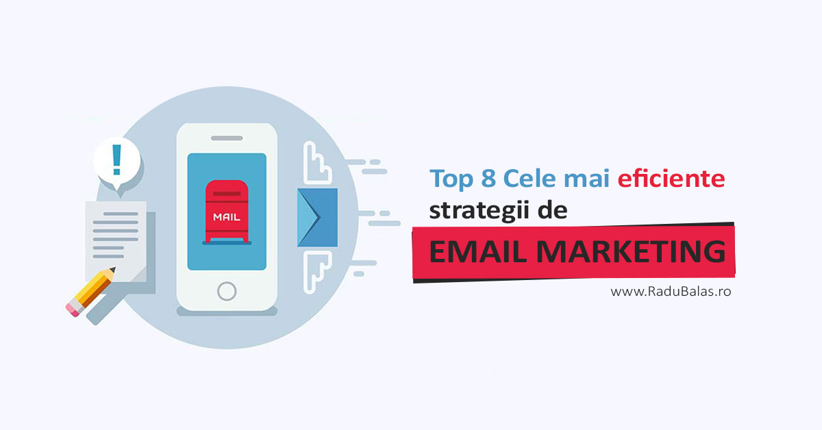 Top 8 Cele Mai Eficiente Strategii de Email Marketing