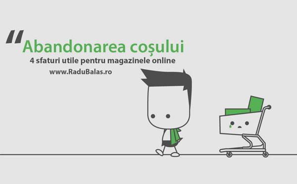 """""""Abandonarea cosului"""" – 4 sfaturi utile pentru magazinele online"""