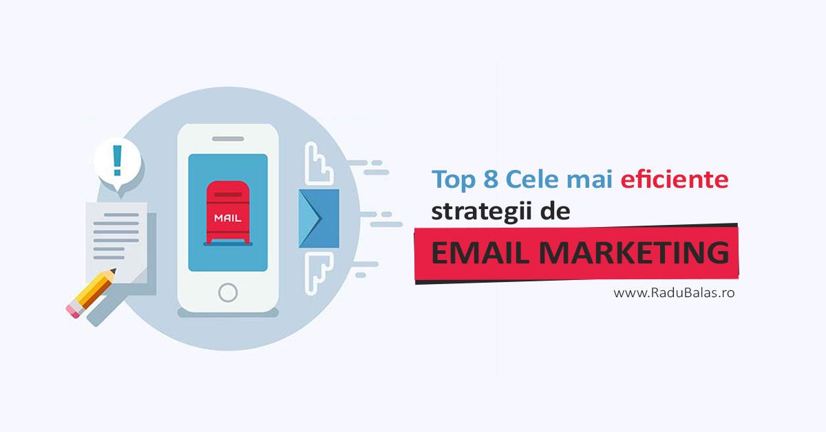 Top 8 Cele Mai Eficiente Strategii de Email Marketing